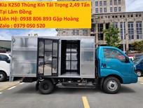 Bán Xe tải Thaco Kia K250 thùng kín Lâm Đồng-tải trọng 2T49 - bao giấy tờ