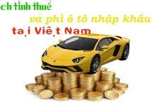/kinh-nghiem-xe/mach-ban-cach-tinh-cac-loai-thue-phi-xe-o-to-tai-viet-nam-nam-2018-828