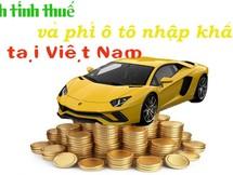 Mách bạn cách tính các loại thuế phí xe ô tô tại Việt Nam năm 2018