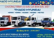 Thaco Hyundai HD500 - 5 tấn, HD650 - 6.4 tấn, Hyundai chính hãng, giá tốt nhất, chất lượng - Mr. Hoàng - 094.961.9836
